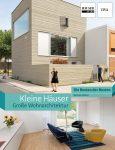 Kleine Häuser – Große Wohnarchitektur von Bettina Hintze